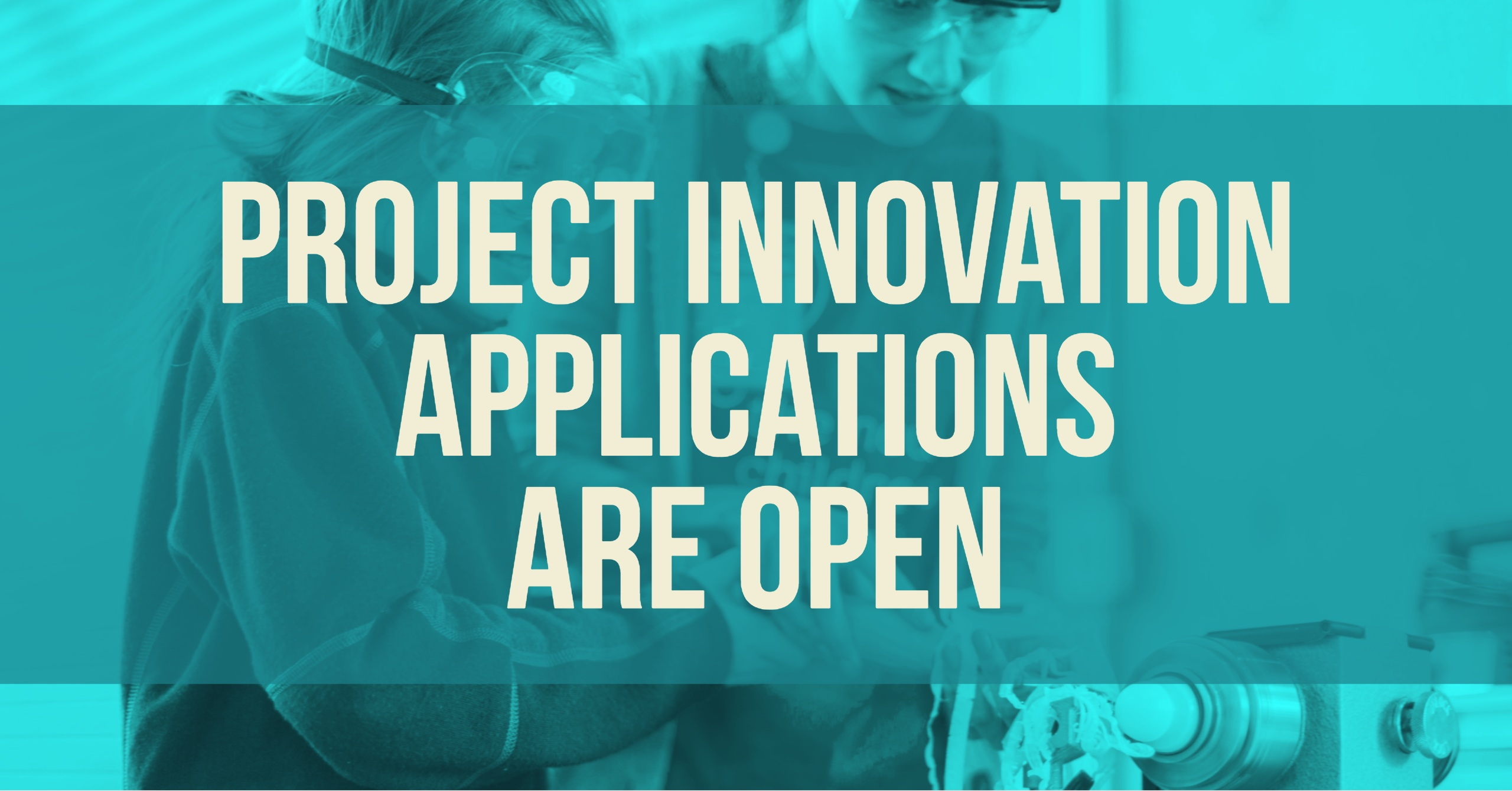 Project Innovation Applications Are Open