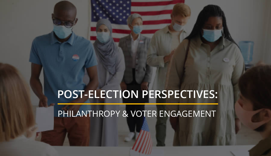 Philanthropy and Civic Participation: Lessons from the 2020 Election