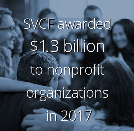 SVCF Awards $1.3 Billion To Nonprofit Organizations In 2017